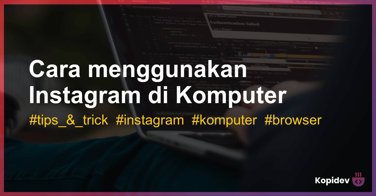 Cara menggunakan Instagram di Komputer (PC)