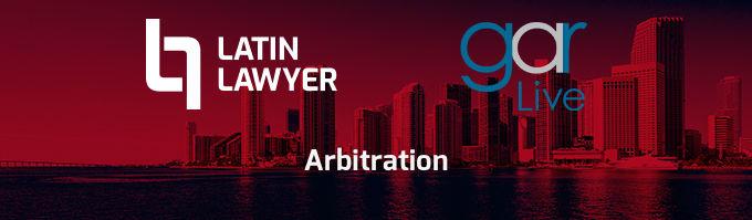 Latin Lawyer - GAR Live 3rd Annual Arbitration Summit