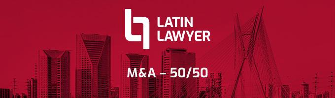 Latin Lawyer 9th Annual M&A 50/50