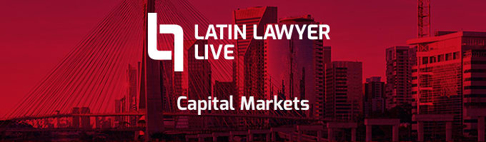 Latin Lawyer Live 2nd Annual Capital Markets