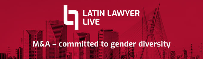 Latin Lawyer Live M&A – committed to gender diversity