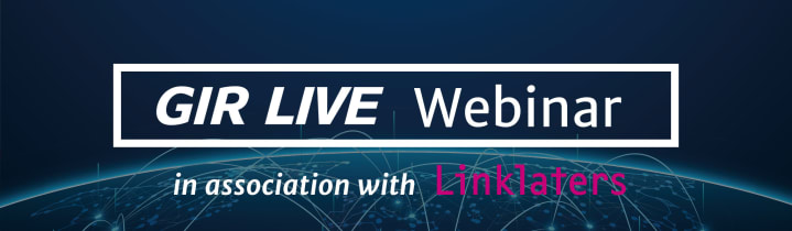 GIR Live Webinar in association with Linklaters