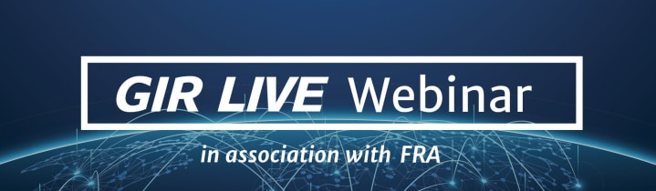 GIR Live Webinar in Association with FRA