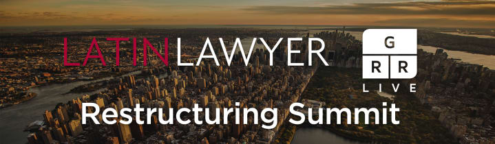 Latin Lawyer - GRR Restructuring Summit