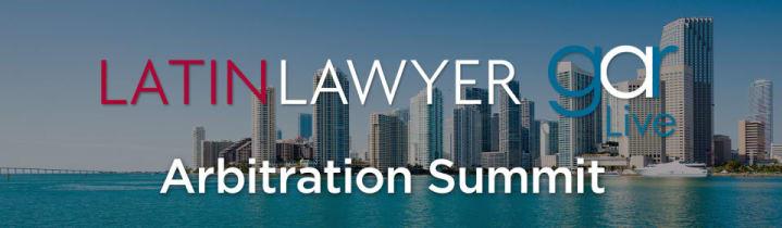 Latin Lawyer - GAR Live Arbitration Summit