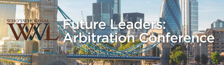 Who's Who Legal Future Leaders: Arbitration Conference