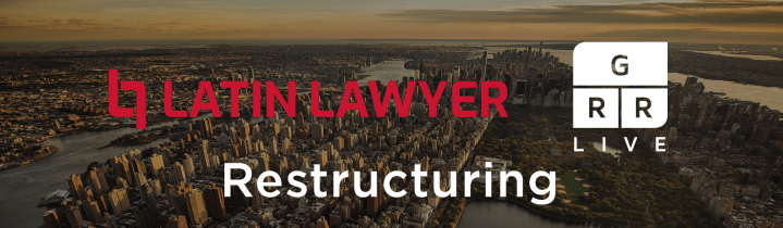 Latin Lawyer - GRR Live 3rd Annual Restructuring