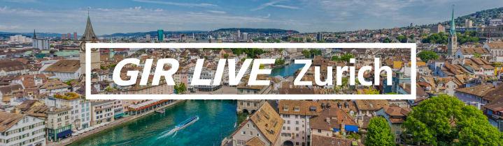 GIR Live Zurich