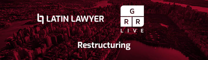 Latin Lawyer - GRR Live 4th Annual Restructuring