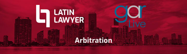 Latin Lawyer - GAR Live 3rd Annual Arbitration Summit