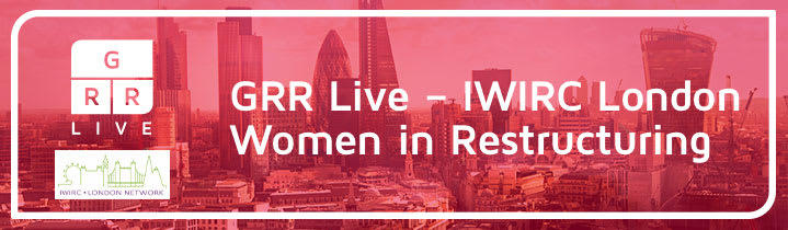 GRR Live - IWIRC London Women in Restructuring