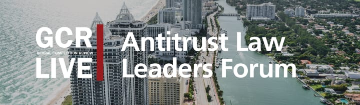 GCR Live 3rd Annual Antitrust Law Leaders Forum