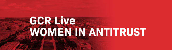 GCR Live 2nd Annual Women in Antitrust