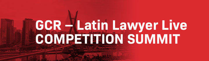 GCR - Latin Lawyer Live 2nd Annual Competition Summit