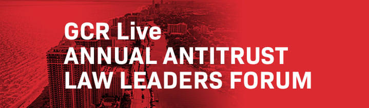 GCR Live 9th Annual Antitrust Law Leaders Forum