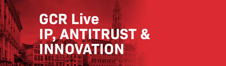 GCR Live 2nd Annual IP, Antitrust & Innovation