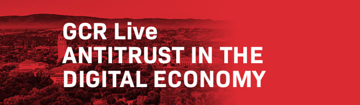2nd Annual GCR Live Antitrust in the Digital Economy