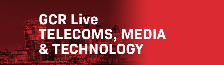 GCR Live 9th Annual Telecoms, Media & Technology