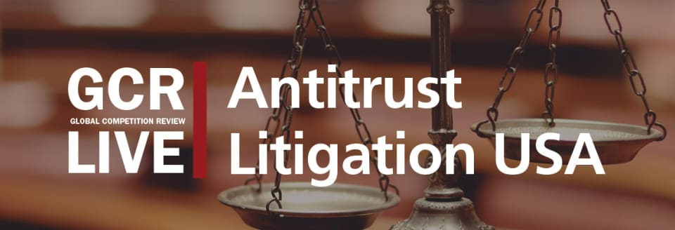 GCR Live 3rd Annual Antitrust Litigation USA