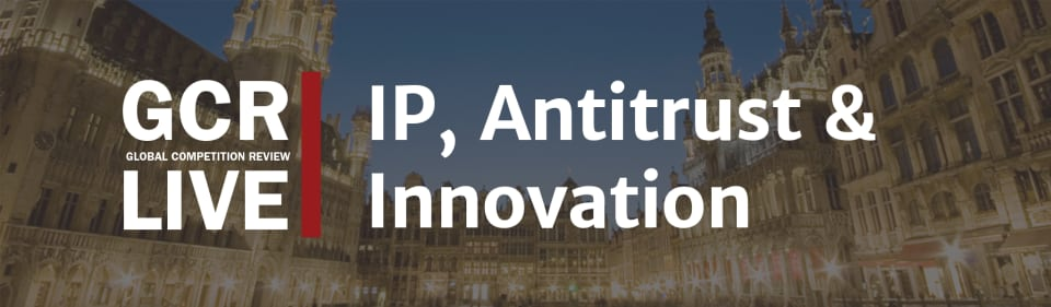 GCR Live 3rd Annual IP & Antitrust