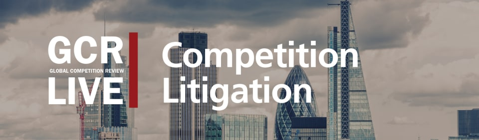 GCR Live 6th Annual Competition Litigation