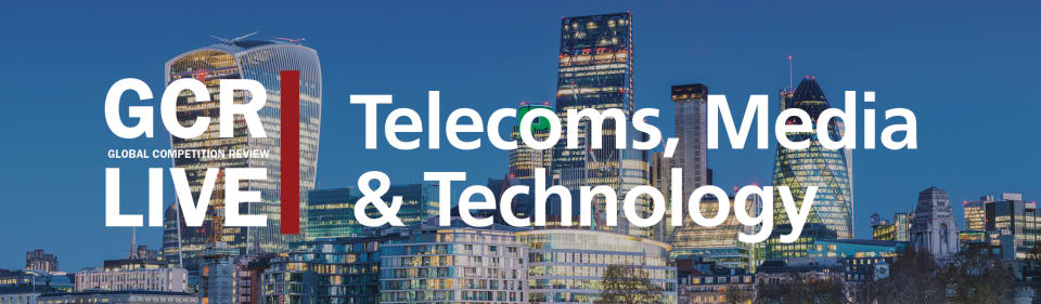 GCR Live 3rd Annual Telecoms, Media & Technology