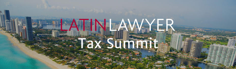 Latin Lawyer Live 3rd Annual Tax Summit