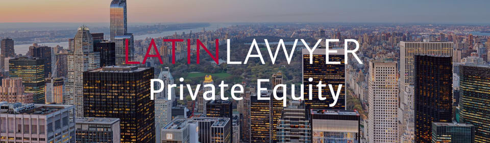 Latin Lawyer Live 9th Annual Private Equity Conference