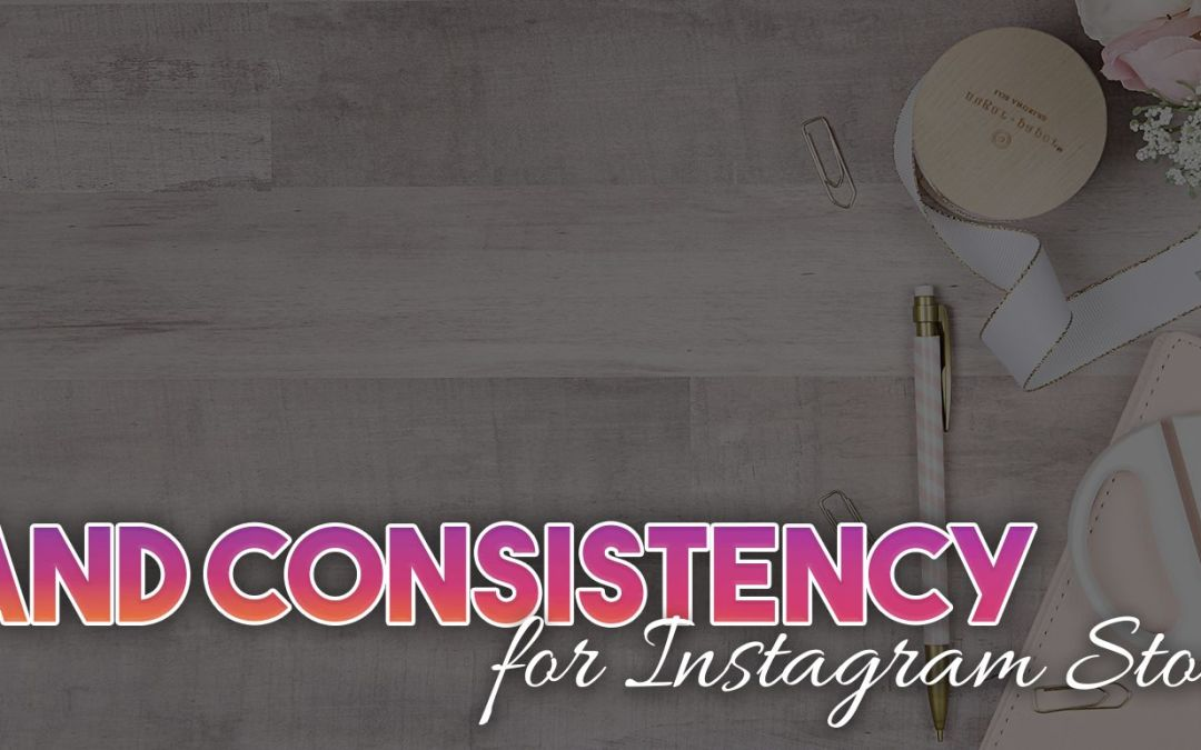 Brand Consistency for Instagram Stories