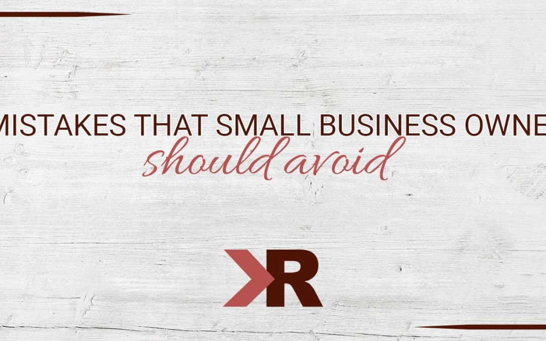 3 Mistakes Small Business Owners Should Avoid