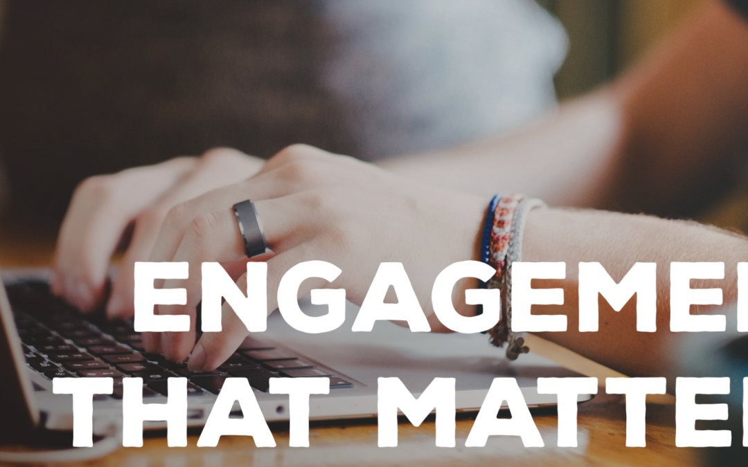 Engagement that Matters – 7 Tips to Improve Online Customer Engagement