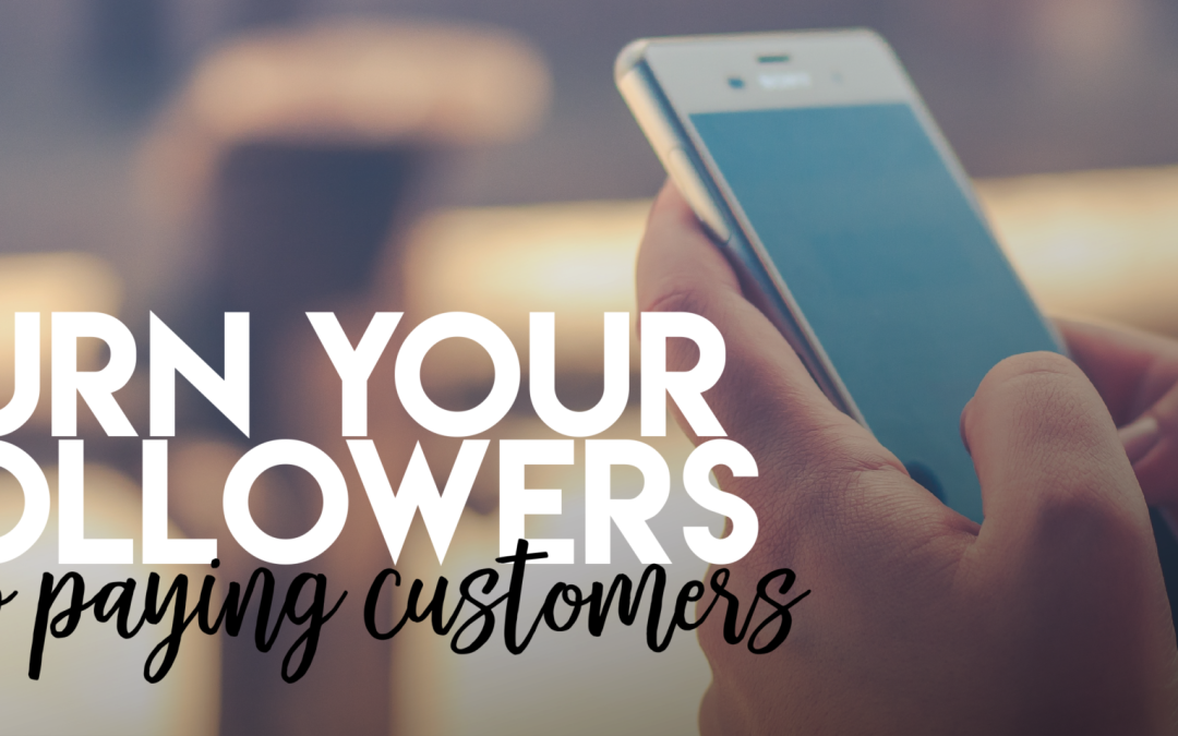 Turn Your Followers Into Customers