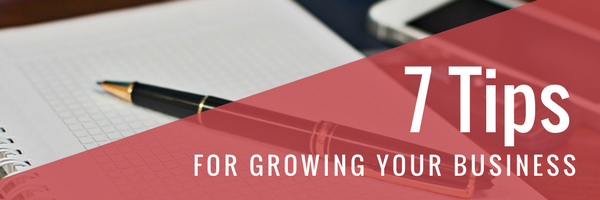 7 Tips for Growing your Small Business