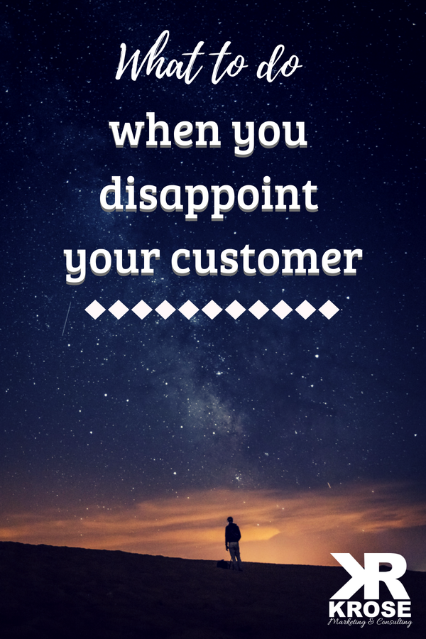What to do when you disappoint your customer