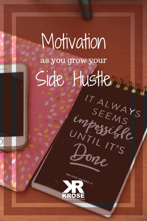 4 tips to strengthen your side hustle - KRose Marketing