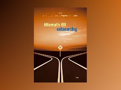 Alternativ till outsourcing av Lars Bengtsson
