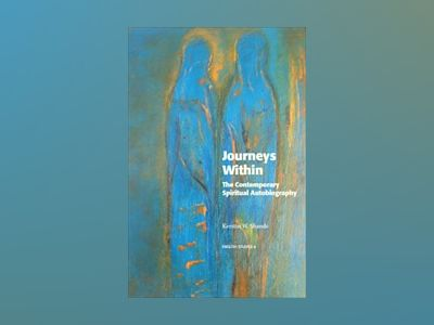 Journeys Within : The Contemporary Spiritual Autobiography av Kerstin Shands