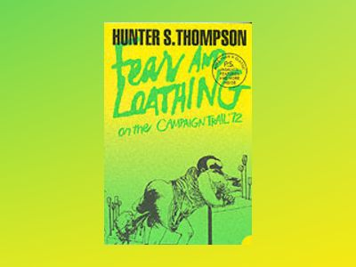 Fear and loathing on the campaign trail '72 av Hunter S. Thompson