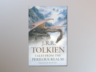 Tales from the Perilous Realm av J.R.R. Tolkien