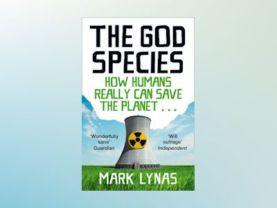 God species - how humans really can save the planet... av Mark Lynas