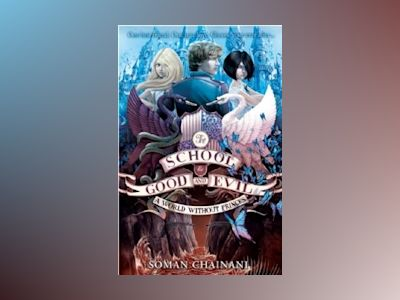 World Without Princes: The School For Good And Evil 2 av Soman Chainani