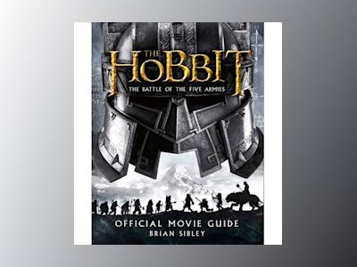 The Hobbit: The Battle Of The Five Armies - Official Movie Guide av Brian Sibley