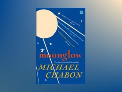 Moonglow av Michael Chabon