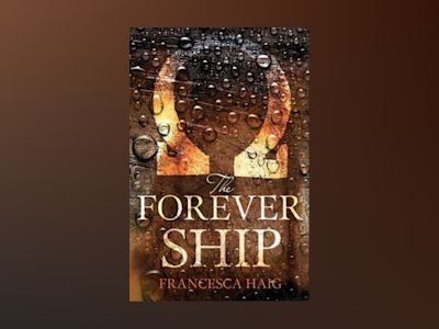 The Forever Ship av Francesca Haig