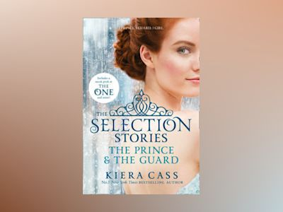 Selection Stories: The Prince And the Guard av Kiera Cass