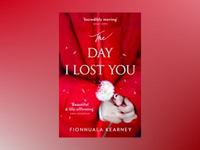 The Day I Lost You av Fionnuala Kearney