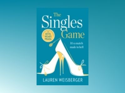 The Singles Game av Lauren Weisberger