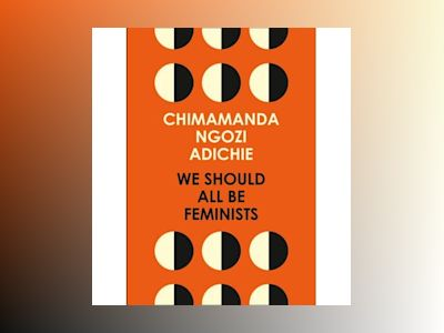 We Should All Be Feminists av Chimamanda Ngozi Adichie