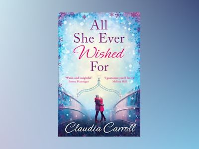 All She Ever Wished For av Claudia Carroll
