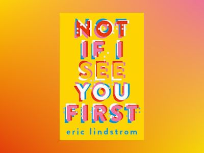 Not If I See You First av Eric Lindstrom